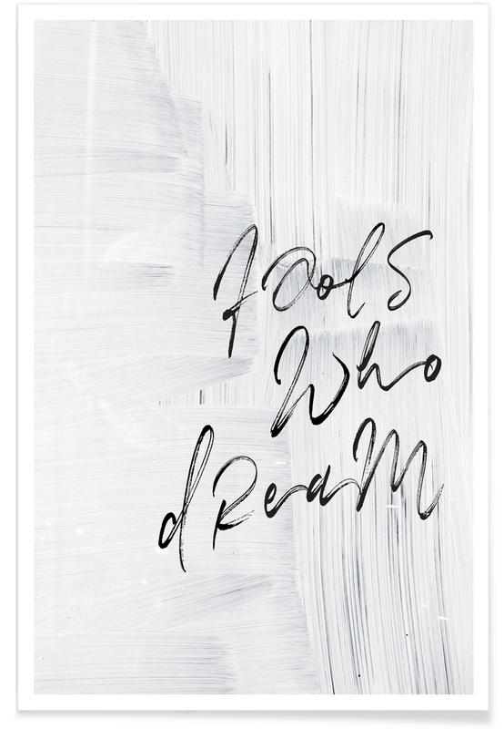 Noir & blanc, Citations et slogans, Fools Who Dream affiche