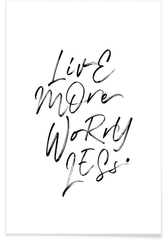 Black & White, Quotes & Slogans, Live More Black and White Poster