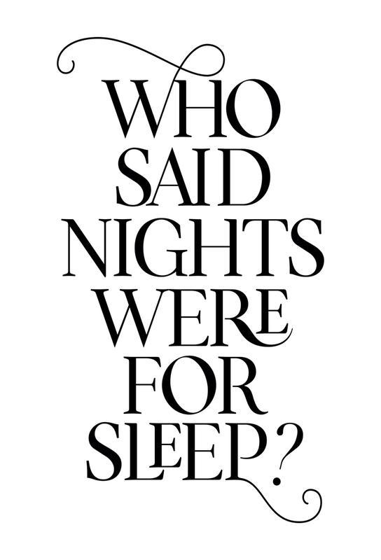 Who Said Nights Were for Sleep? alu dibond