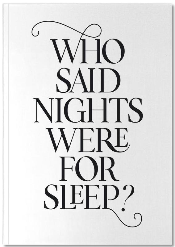 Who Said Nights Were for Sleep? Notebook