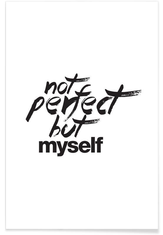 Schwarz & Weiß, Zitate & Slogans, Not Perfect but myself -Poster