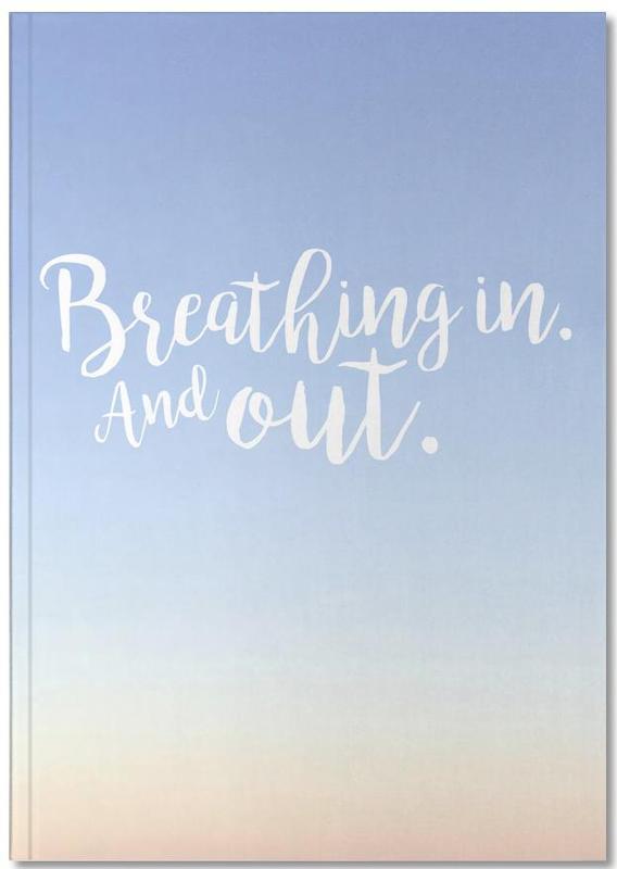 Citations et slogans, Breathing In Notebook