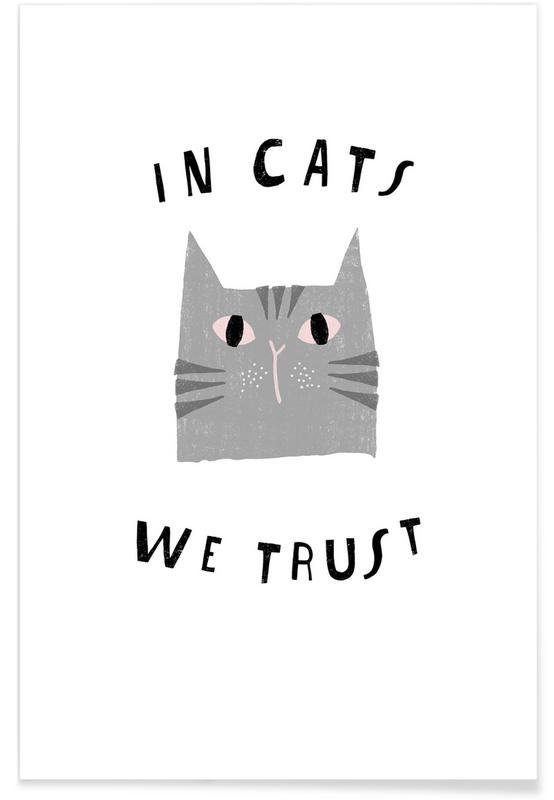 Cats, In cats we trust Poster