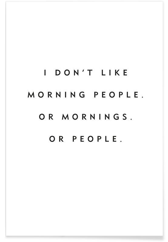 Zwart en wit, Quotes en slogans, Morning People poster