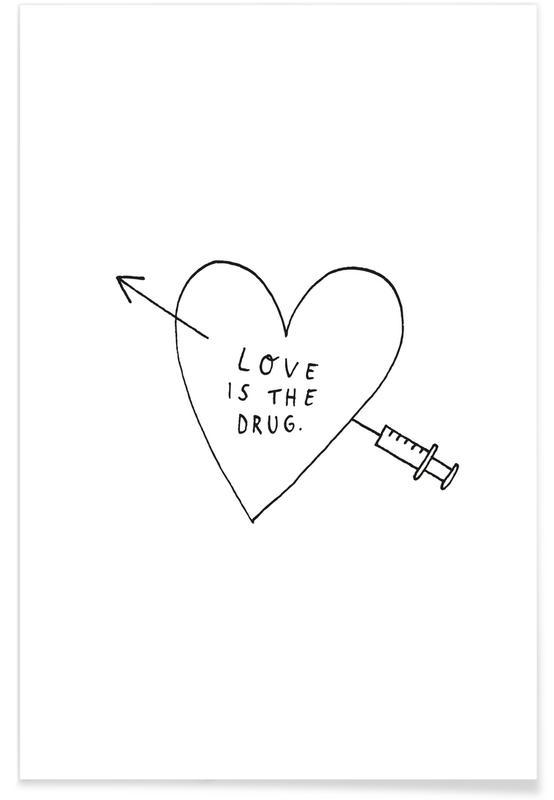 Zwart en wit, Liefdescitaten, Love Is the Drug poster