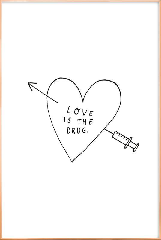 Love Is the Drug Poster in Aluminium Frame