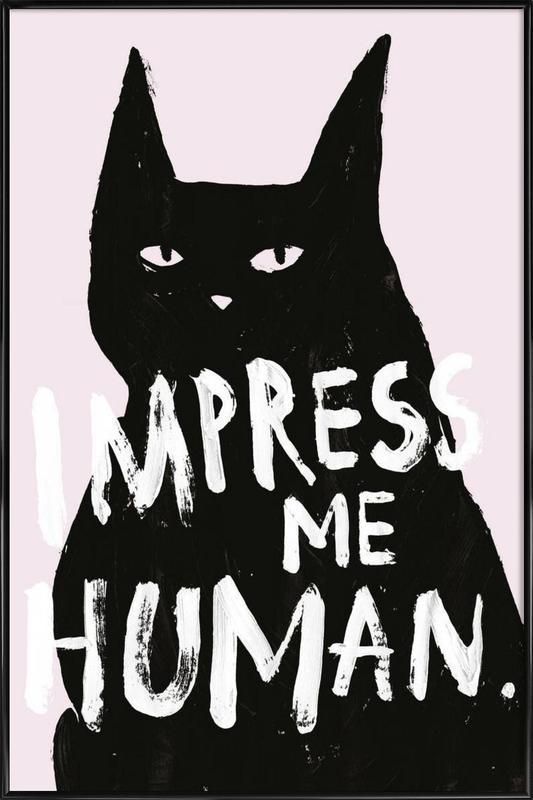 Impress Me Framed Poster