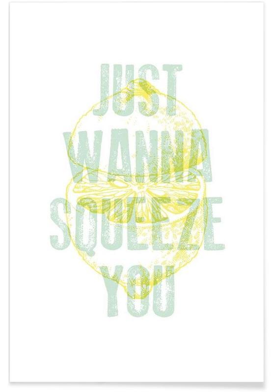 Zitate & Slogans, Zitronen, Squeeze -Poster