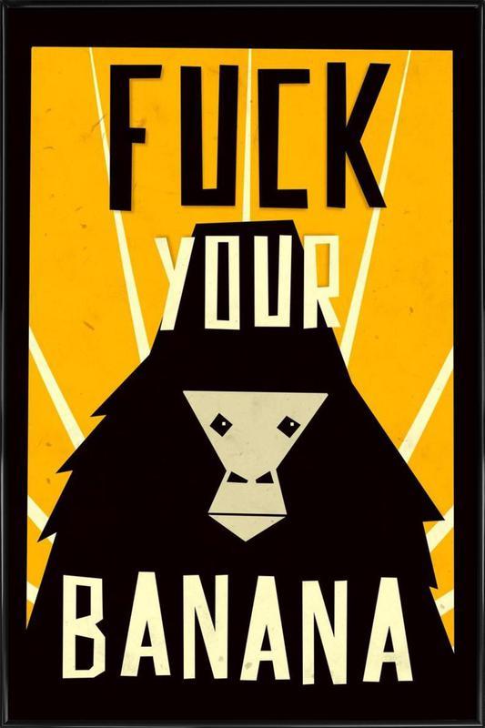 Fuck Your Banana ingelijste poster