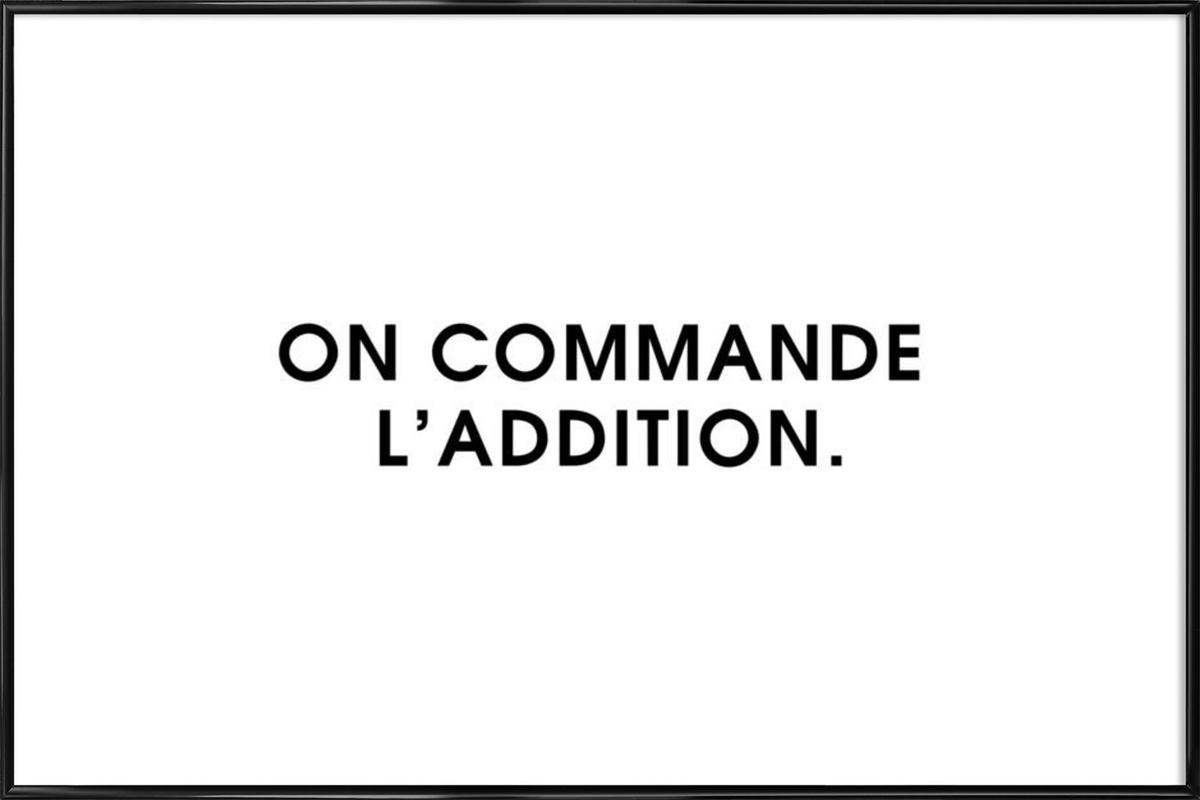On commande l'addition - White Framed Poster