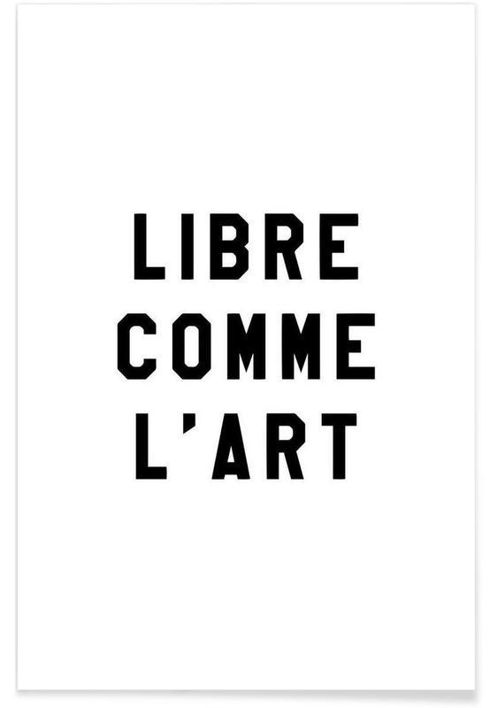 Black & White, Libre Comme L'Art White Poster