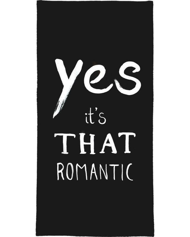 Zwart en wit, Quotes en slogans, Yes It´s That Romantic Black handdoek