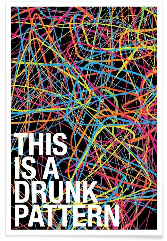 This is my drunk pattern affiche