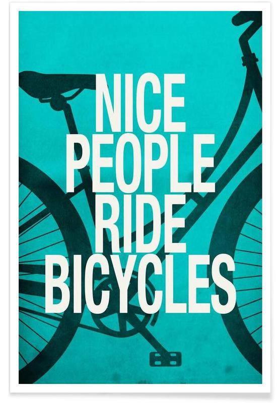 Nice people ride bicycles -Poster