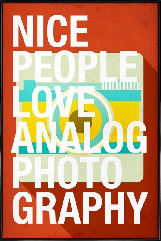 Nice people love analog photos -Bild mit Kunststoffrahmen