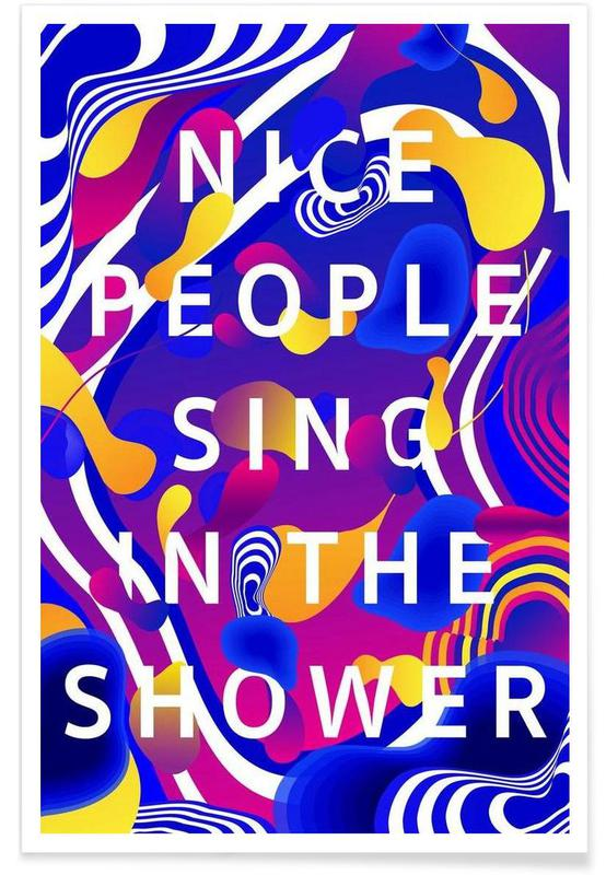 Nice People Sing in the Shower -Poster