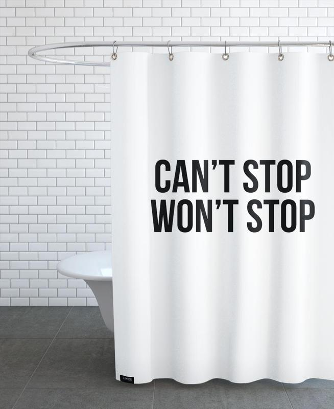 Can't Stop Won't Stop Shower Curtain