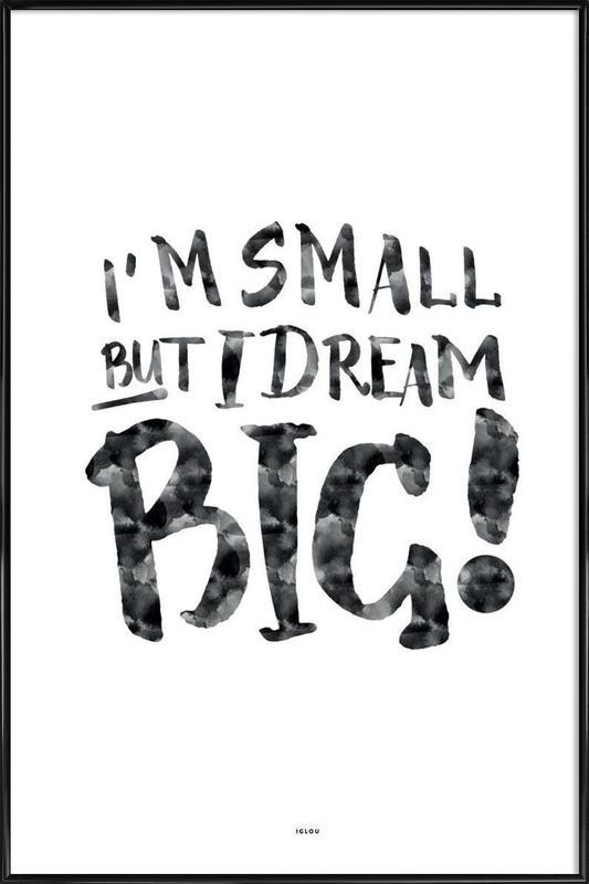 Dream Big! ingelijste poster