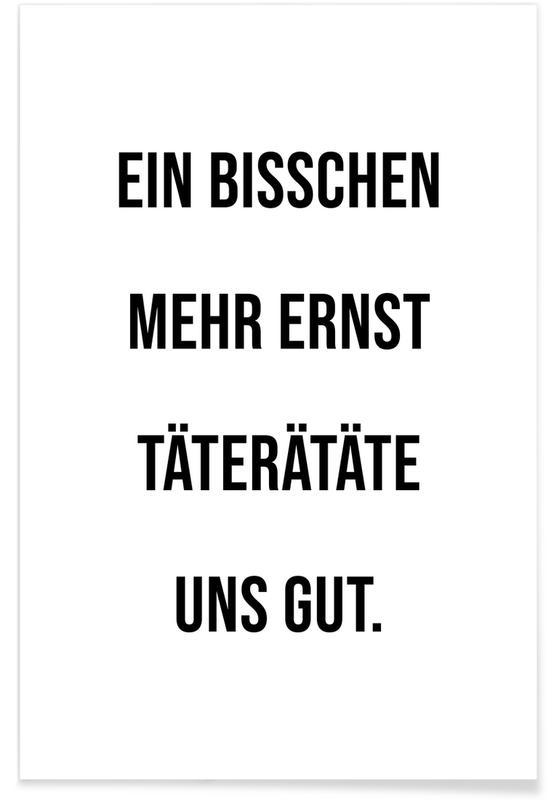 Zitate & Slogans, Schwarz & Weiß, Motivation, Lustig, Ernst -Poster