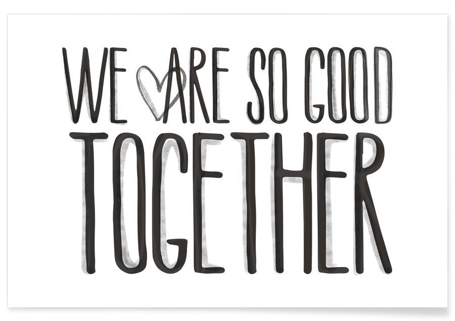 Zitate & Slogans, Schwarz & Weiß, Motivation, Liebeszitate, We Are So Good Together -Poster