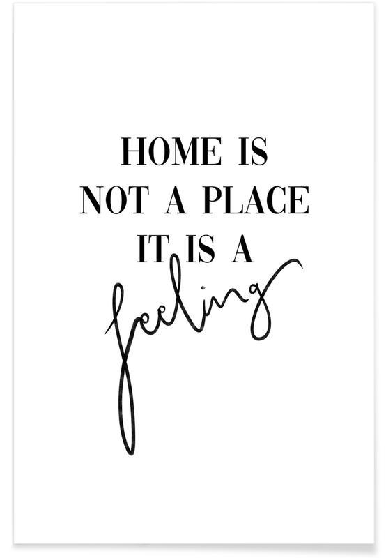 Citater & sloganer, Home Is a Feeling Plakat