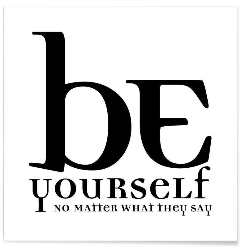 Noir & blanc, Motivation, Citations et slogans, Be yourself affiche
