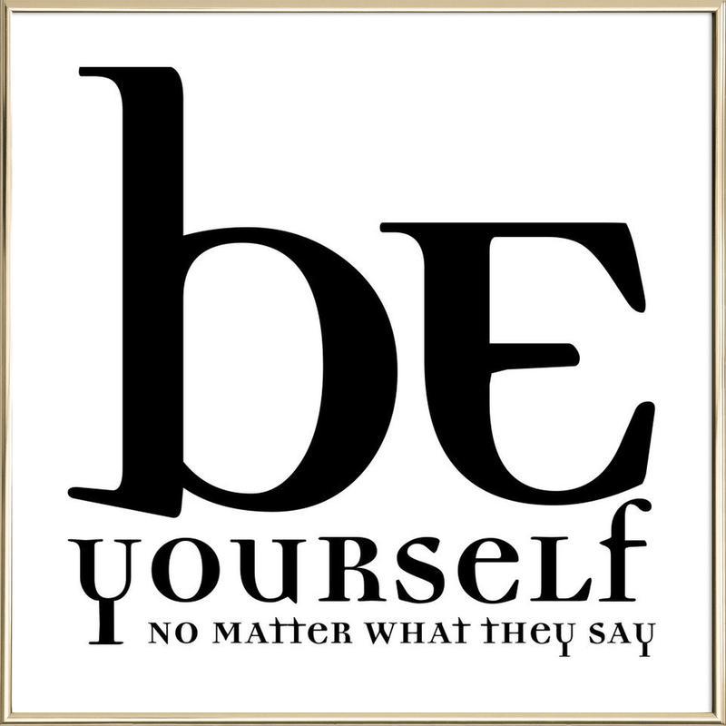 Be yourself poster in aluminium lijst