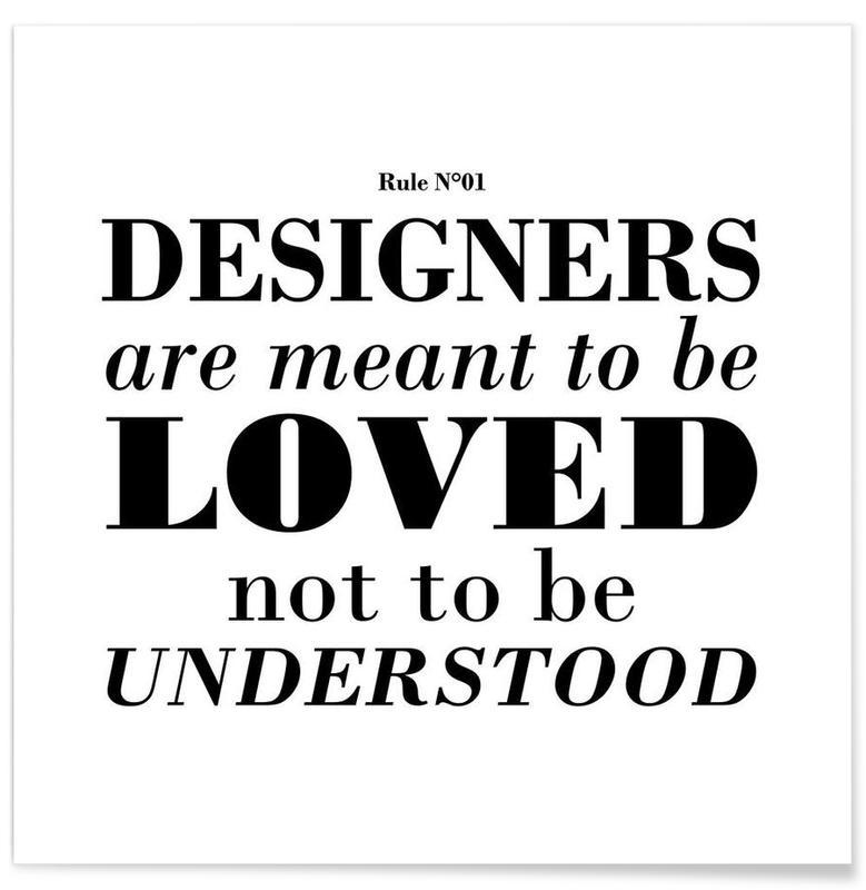 Sort & hvidt, Citater & sloganer, Rule 01 - Designer are meant.. Plakat
