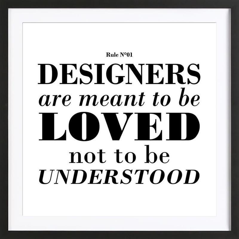 Rule 01 - Designer are meant.. Framed Print