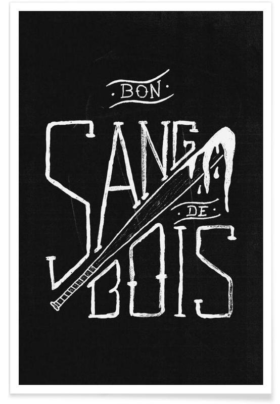 Schwarz & Weiß, Zitate & Slogans, Bon sang de bois -Poster