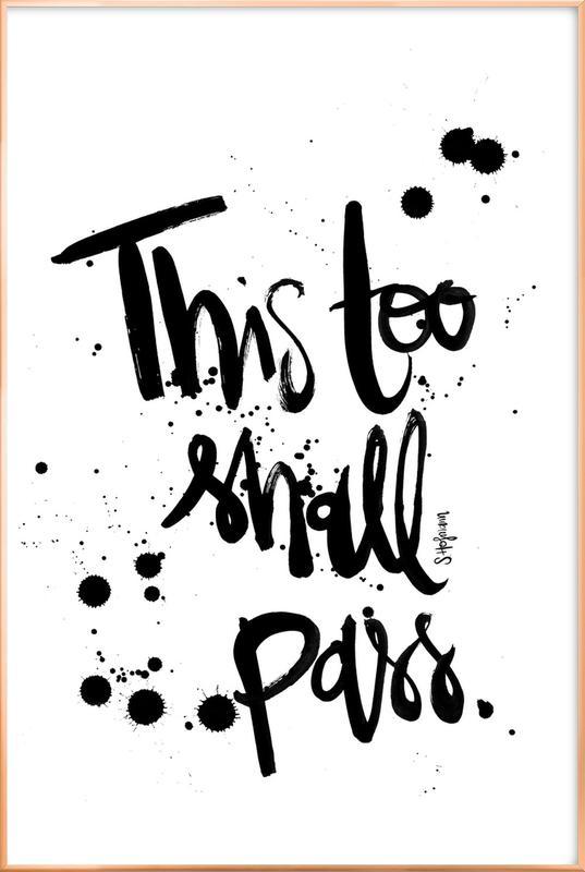 This Too Shall Pass -Poster im Alurahmen