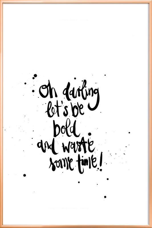 Let's Be Bold -Poster im Alurahmen