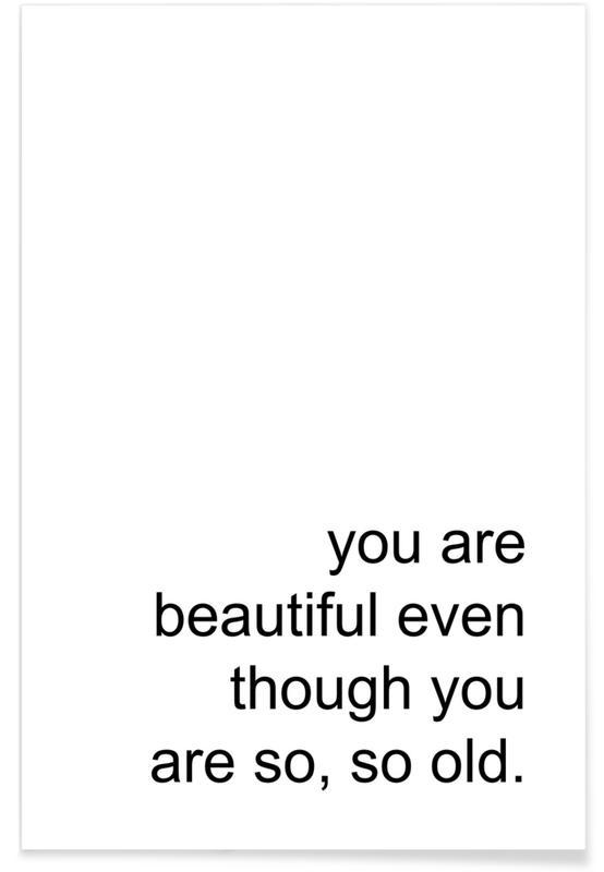 Zwart en wit, Quotes en slogans, You Are Beautiful Even Though poster