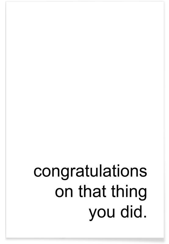 Zwart en wit, Quotes en slogans, Felicitaties, Congratulations on That Thing poster