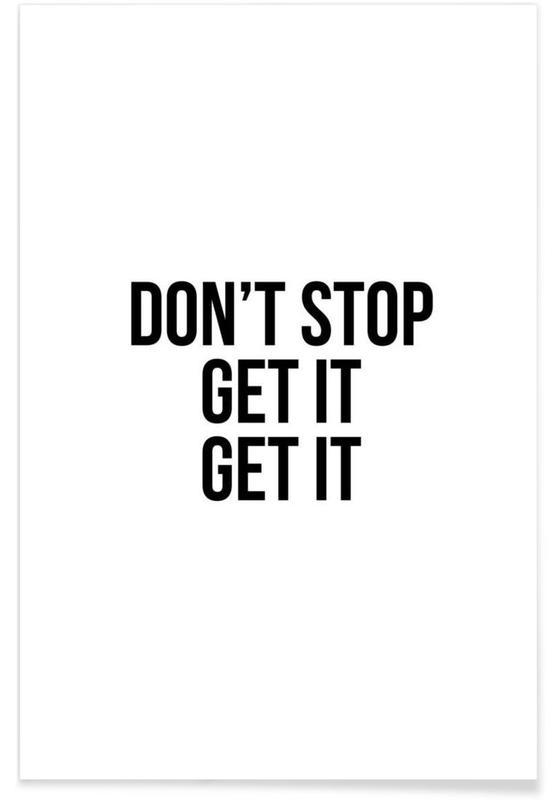 Sort & hvidt, Motiverende, Hip Hop & Rap, Lyrik, Don't Stop Get It Get It Plakat