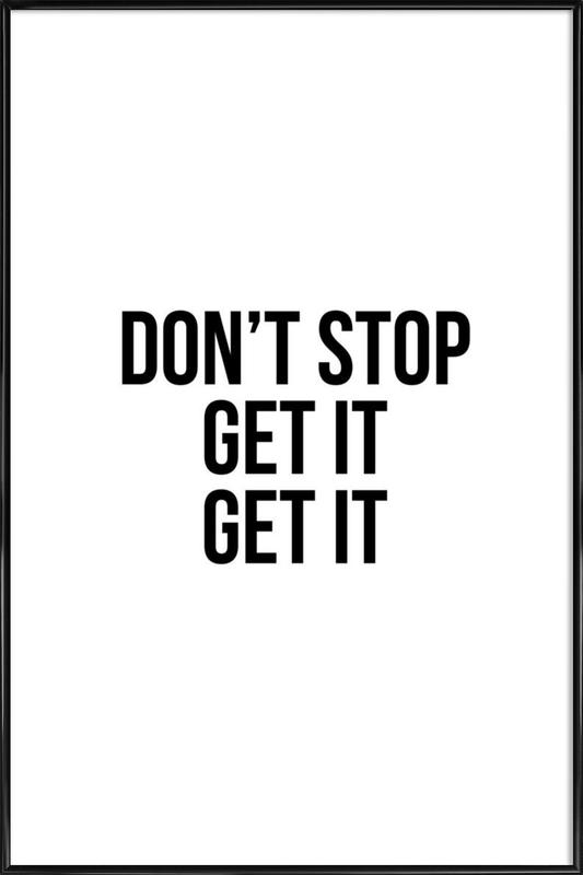 Don't Stop Get It Get It Framed Poster