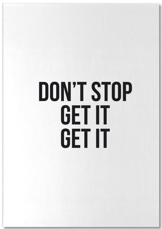 Don't Stop Get It Get It Notepad