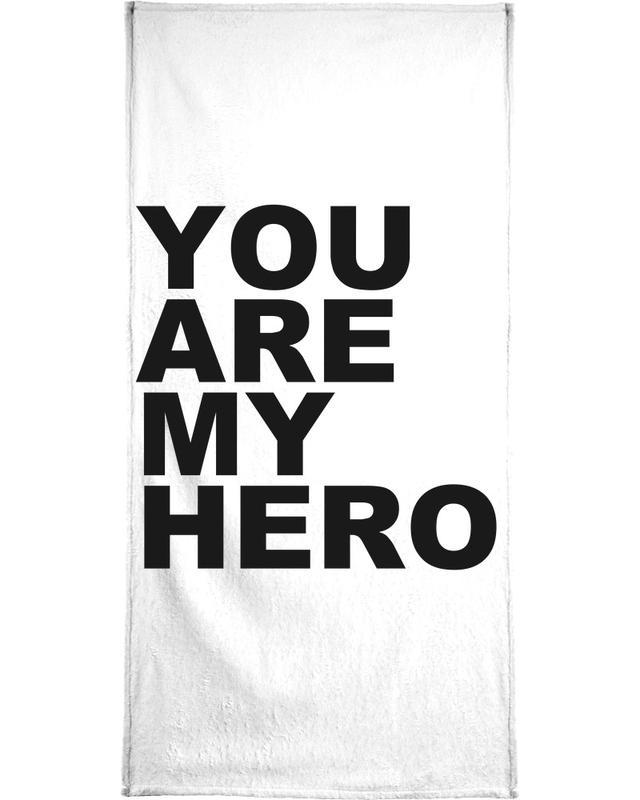 You Are My Hero Bath Towel