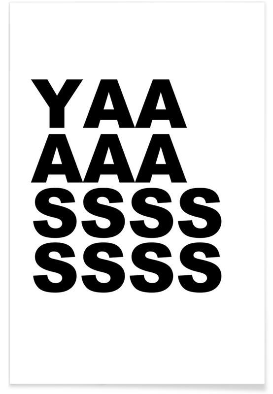 Zwart en wit, Quotes en slogans, Yaaaass poster