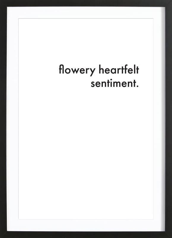 flowery heartfelt sentiment Framed Print