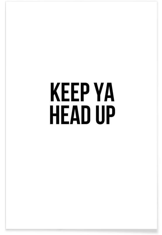 Zwart en wit, Motivatie, Quotes en slogans, Keep Ya Head Up poster