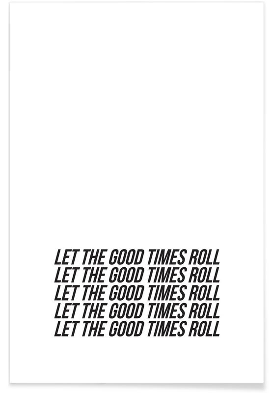 Lyrics, Motivational, let the good times roll Poster
