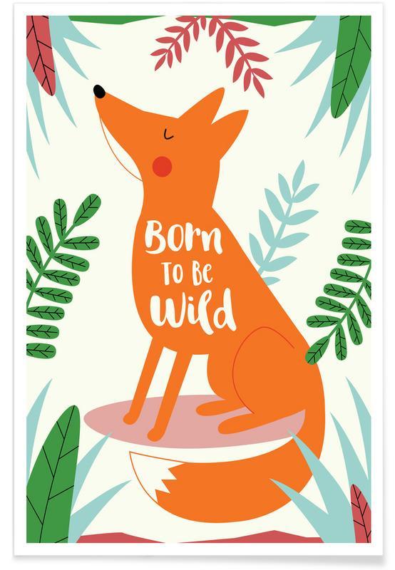 Art pour enfants, Naissances, Renards, Motivation, Born to Be Wild Fox affiche