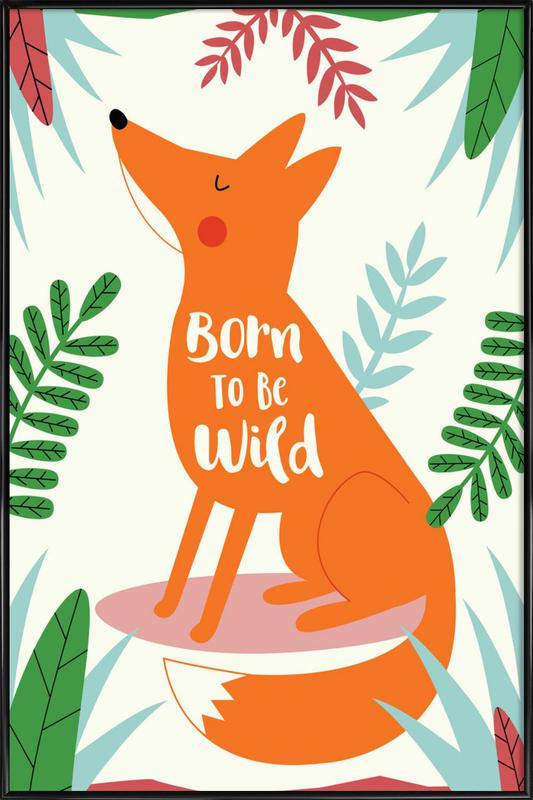 Born to Be Wild Fox Framed Poster
