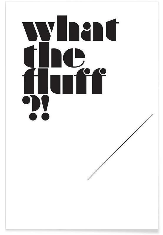 Noir & blanc, Humour, What the fluff?! affiche