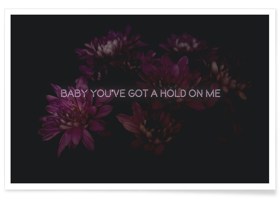 Baby you've got a hold poster