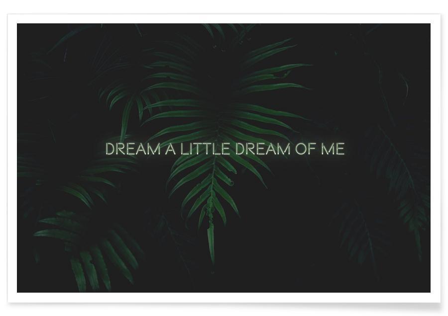 Zitate & Slogans, Blätter & Pflanzen, Liebeszitate, Dream a little dream -Poster