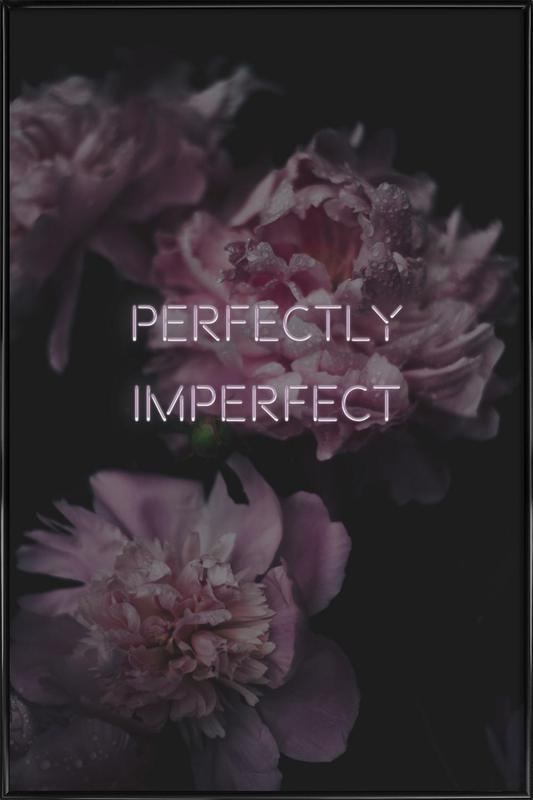 Perfectly imperfect Framed Poster