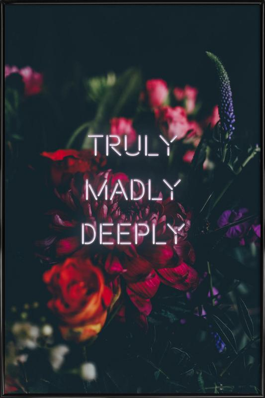 Truly Madly Deeply Framed Poster