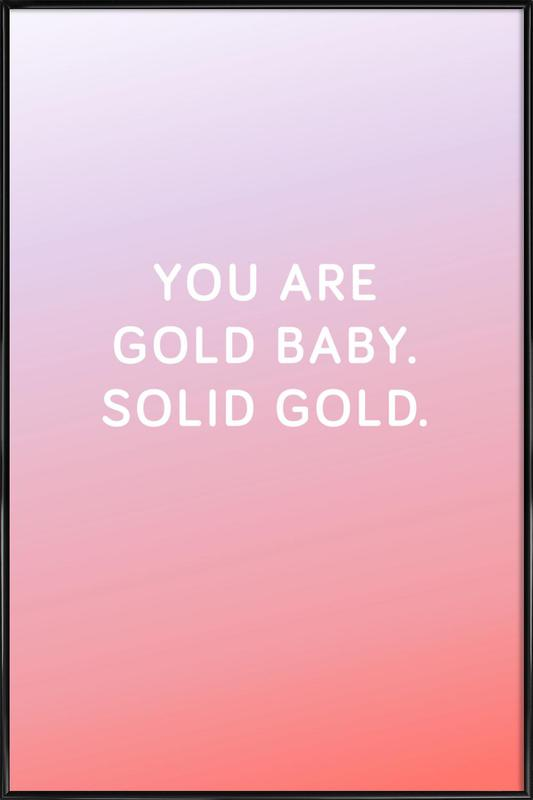 You Are Gold Baby Framed Poster